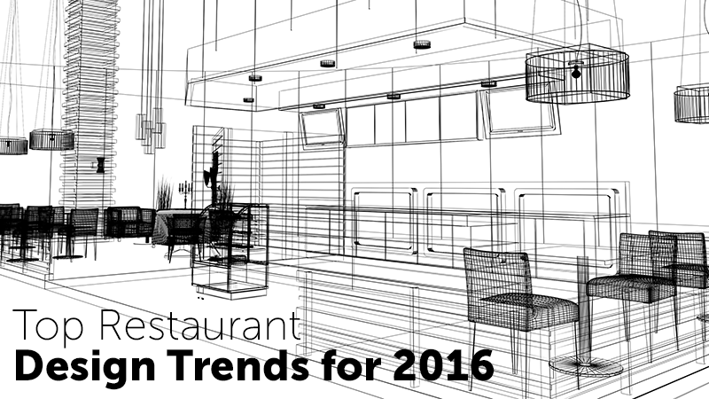 Top Restaurant Design Trends for 2016