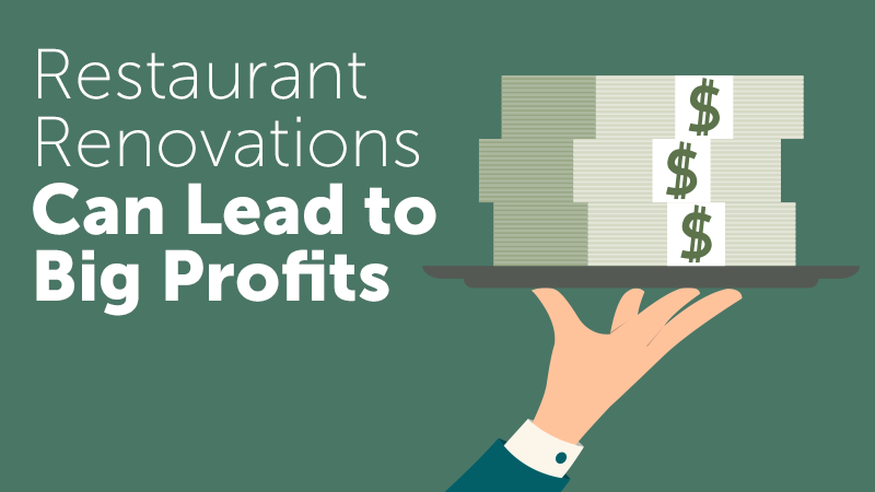 Restaurant Renovations Can Lead to Big Profits