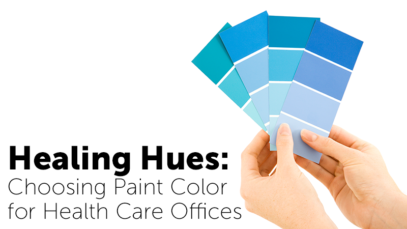 Healing Hues: Choosing Paint Color for Health Care Offices