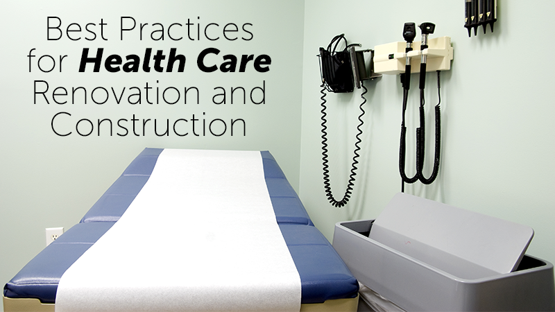 Best Practices for Health Care Renovation and Construction