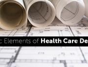Basic Elements of Health Care Design