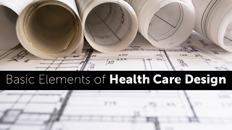 Basic Elements of Health Care Design