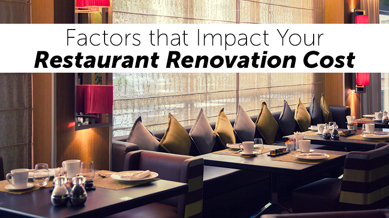 Factors that Impact Your Restaurant Renovation Cost